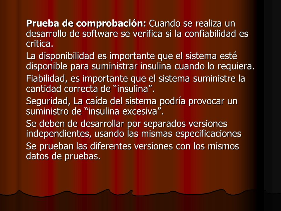 Prueba de comprobación: Cuando se realiza un desarrollo de software se verifica si la confiabilidad es critica.