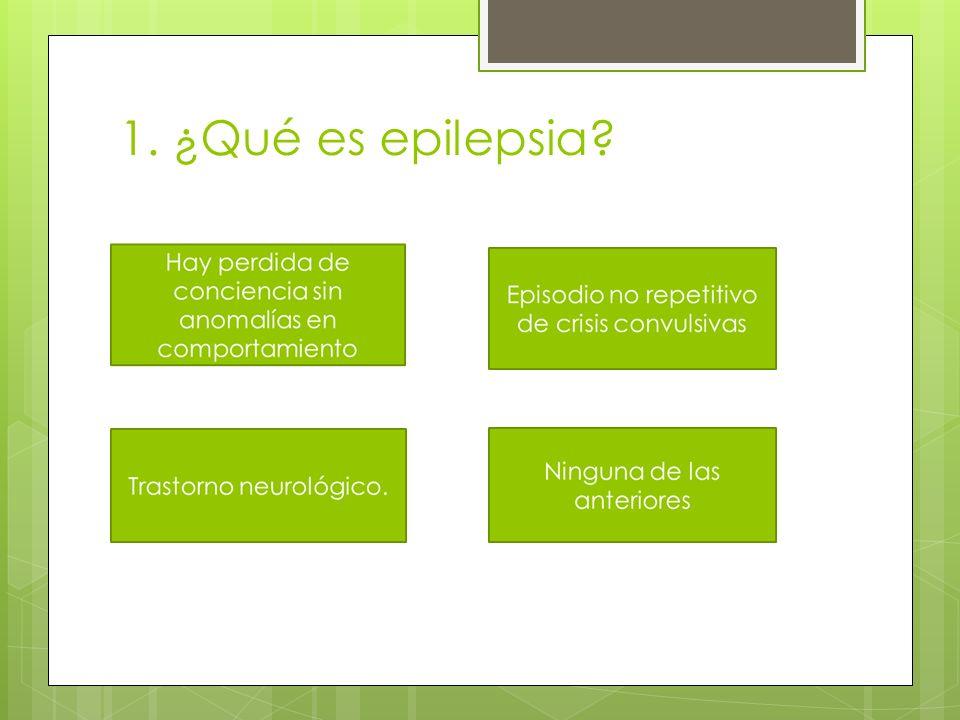 1. ¿Qué es epilepsia