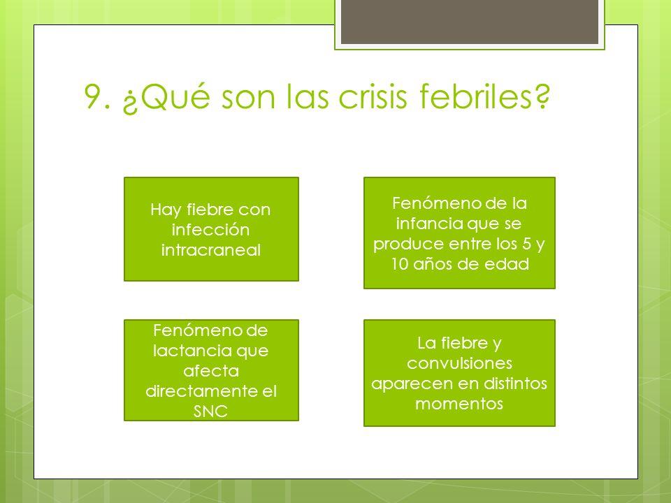 9. ¿Qué son las crisis febriles