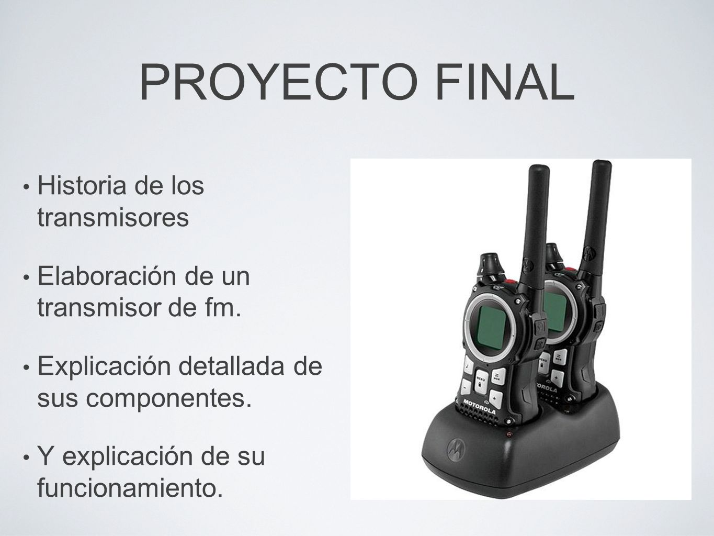 PROYECTO FINAL Historia de los transmisores