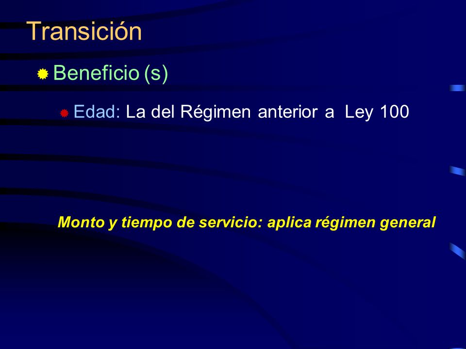 Transición Beneficio (s) Edad: La del Régimen anterior a Ley 100