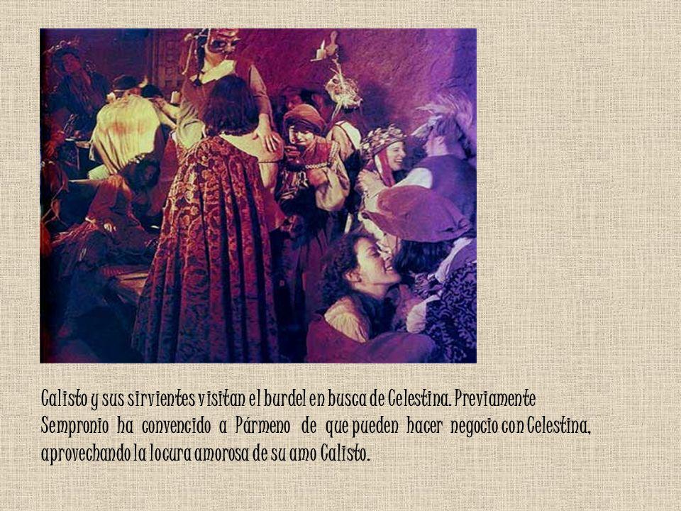 Calisto y sus sirvientes visitan el burdel en busca de Celestina