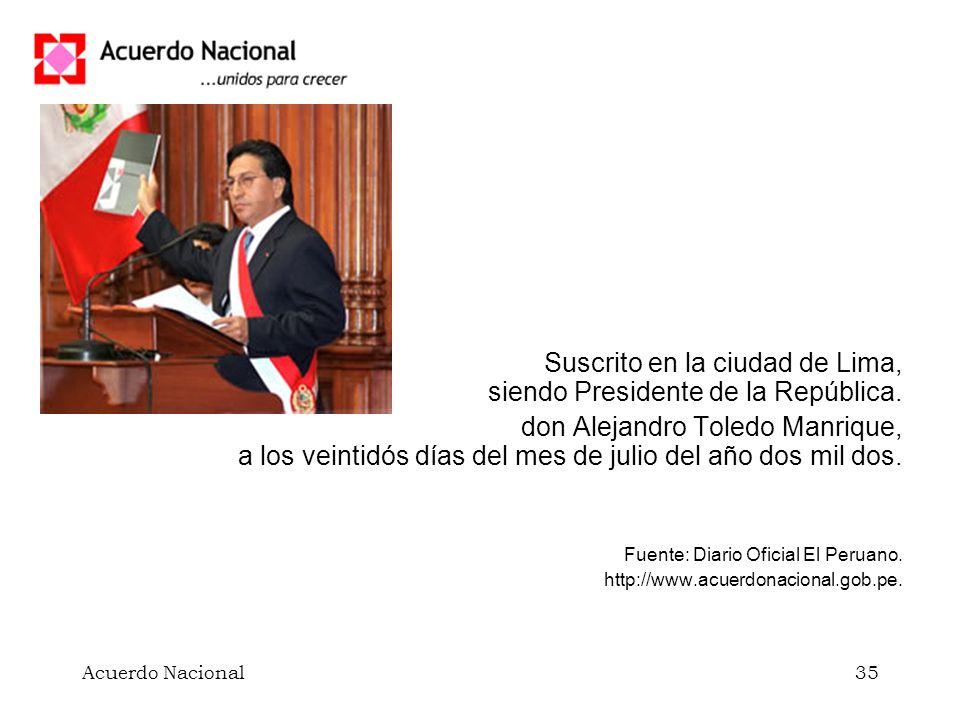 Suscrito en la ciudad de Lima, siendo Presidente de la República.