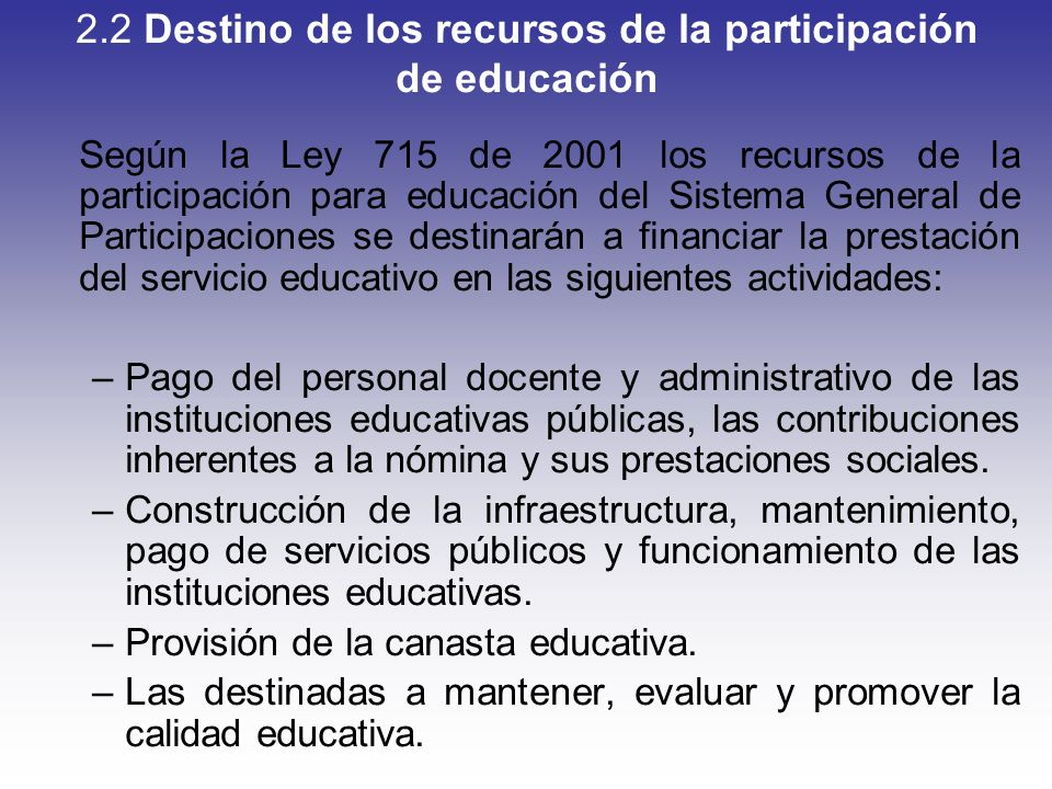 2.2 Destino de los recursos de la participación de educación