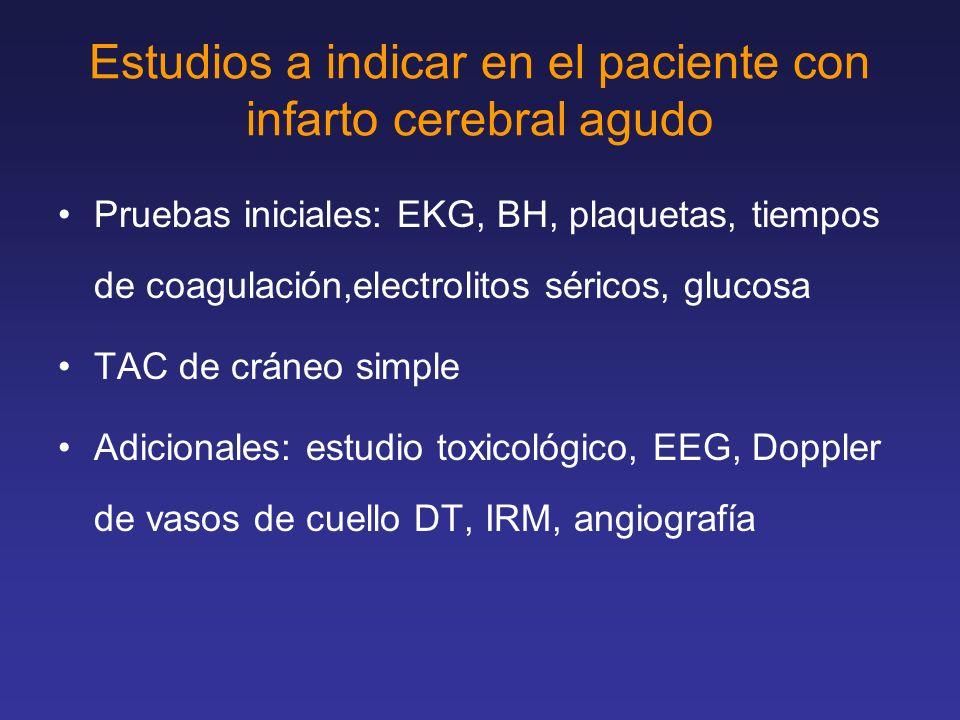 Estudios a indicar en el paciente con infarto cerebral agudo