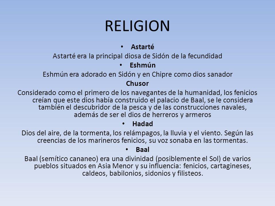 RELIGION Astarté. Astarté era la principal diosa de Sidón de la fecundidad. Eshmún. Eshmún era adorado en Sidón y en Chipre como dios sanador.