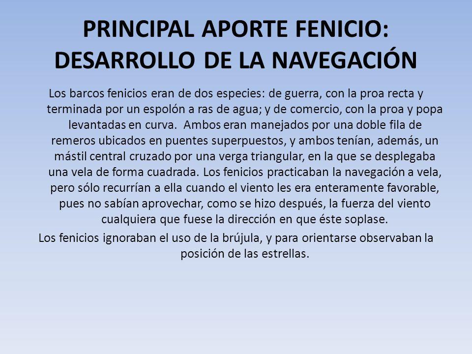 PRINCIPAL APORTE FENICIO: DESARROLLO DE LA NAVEGACIÓN