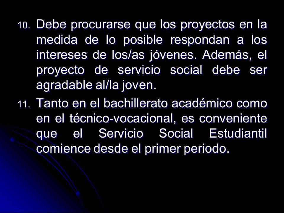 Debe procurarse que los proyectos en la medida de lo posible respondan a los intereses de los/as jóvenes. Además, el proyecto de servicio social debe ser agradable al/la joven.