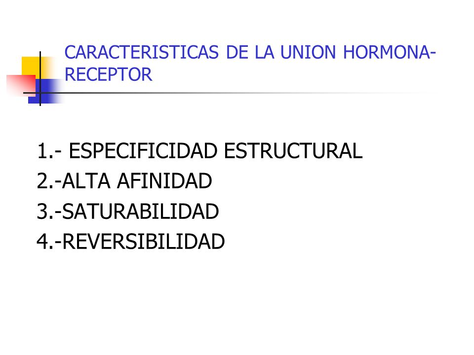 CARACTERISTICAS DE LA UNION HORMONA-RECEPTOR