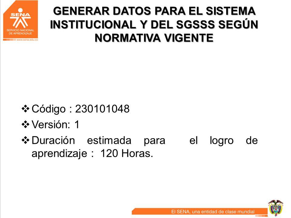 GENERAR DATOS PARA EL SISTEMA INSTITUCIONAL Y DEL SGSSS SEGÚN NORMATIVA VIGENTE