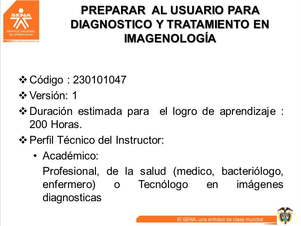 PREPARAR AL USUARIO PARA DIAGNOSTICO Y TRATAMIENTO EN IMAGENOLOGÍA