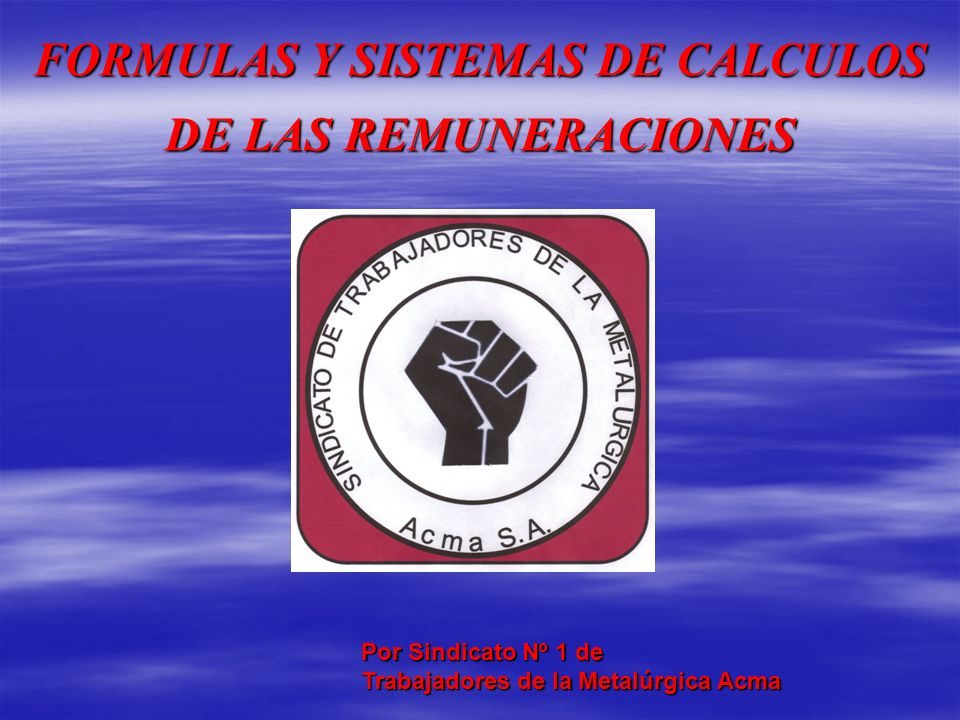 FORMULAS Y SISTEMAS DE CALCULOS DE LAS REMUNERACIONES
