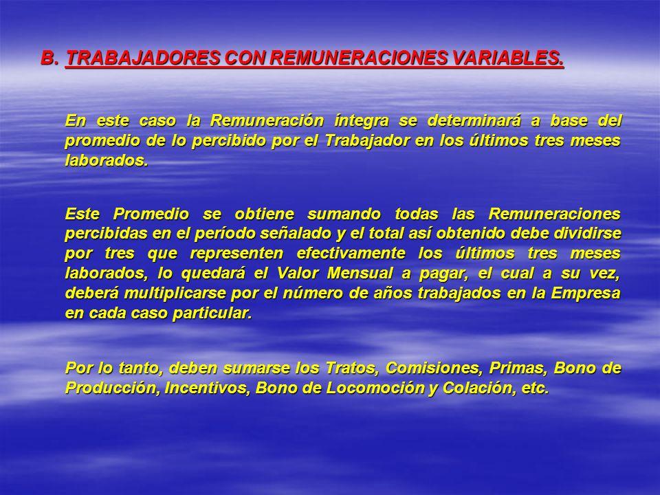 B. TRABAJADORES CON REMUNERACIONES VARIABLES.