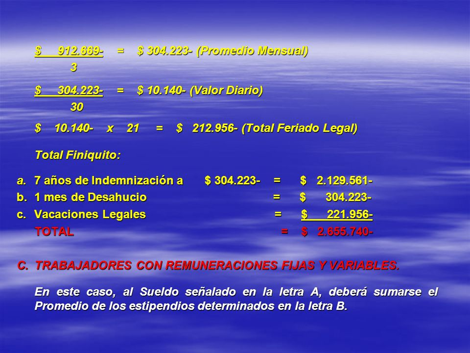 $ 912. 669- = $ 304. 223- (Promedio Mensual) 3 $ 304. 223- = $ 10