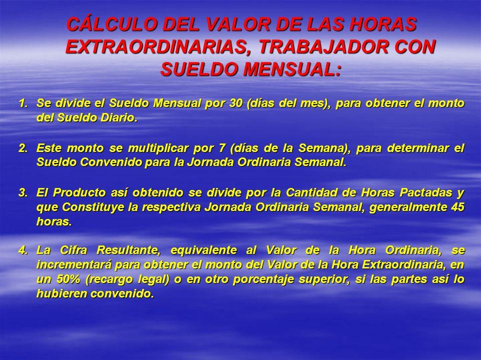 CÁLCULO DEL VALOR DE LAS HORAS EXTRAORDINARIAS, TRABAJADOR CON SUELDO MENSUAL: