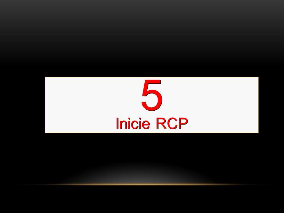5 Inicie RCP Comience con 2 insuflaciones y continúe con 30 compresiones