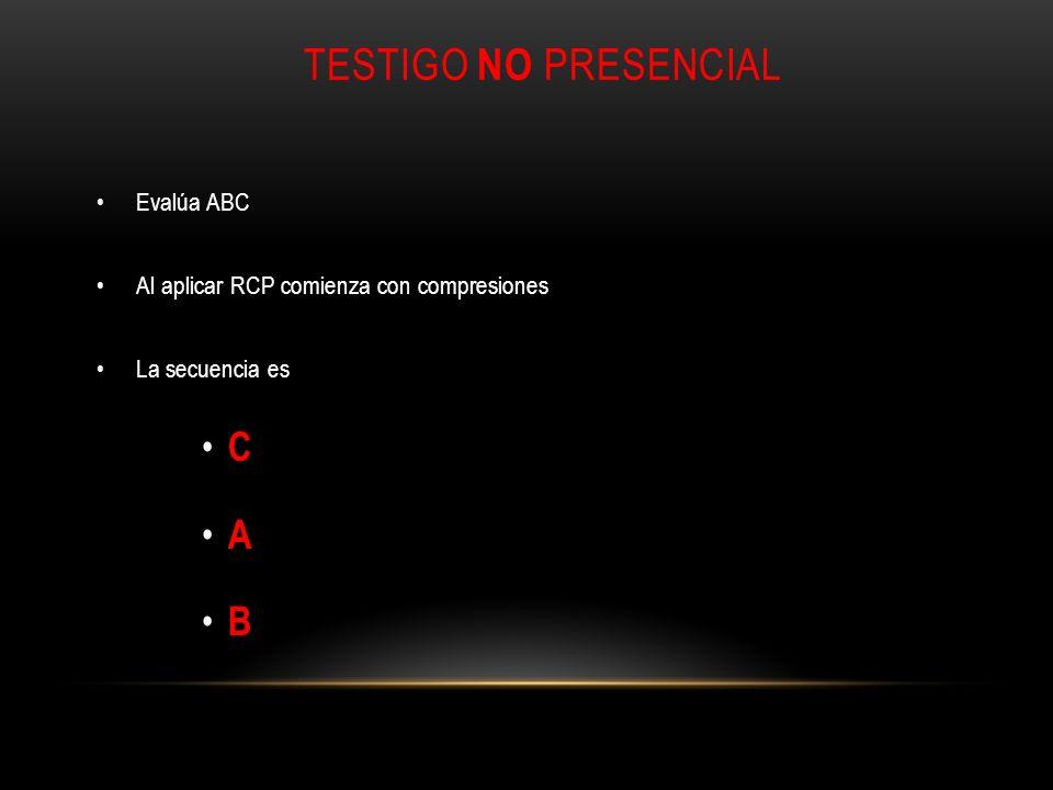 TESTIGO NO PRESENCIAL C A B Evalúa ABC