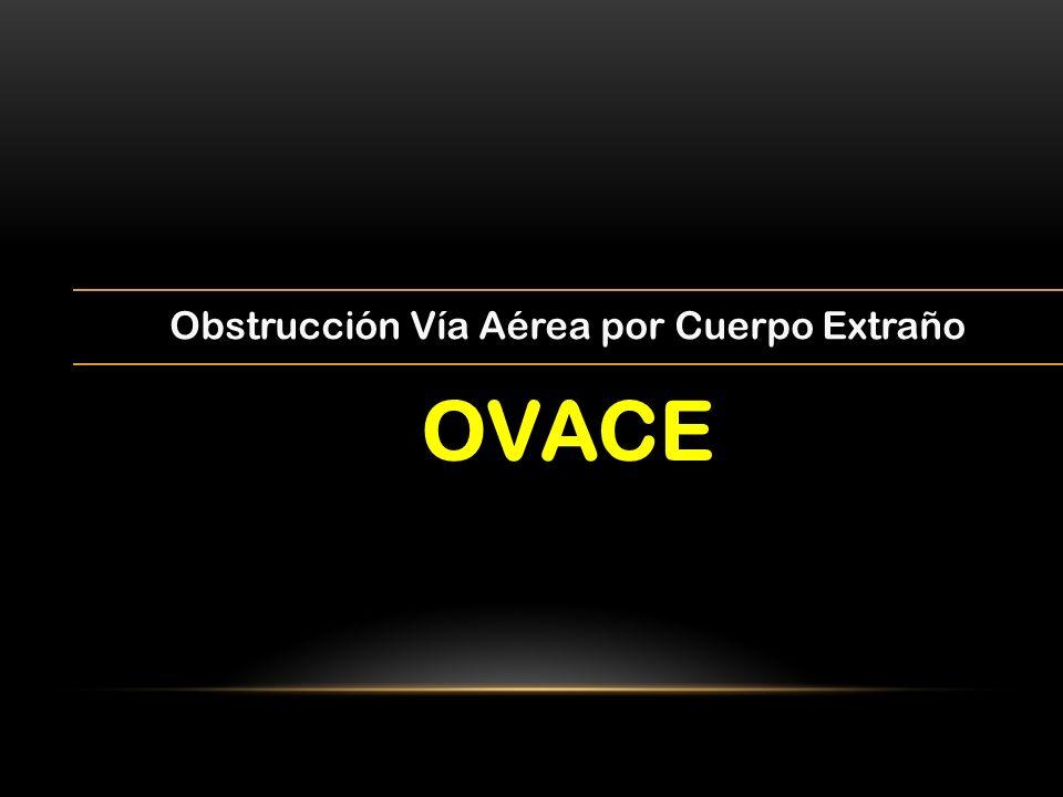 Obstrucción Vía Aérea por Cuerpo Extraño