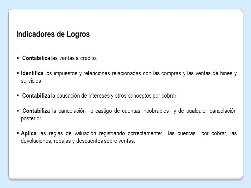 Indicadores de Logros Contabiliza las ventas a crédito.