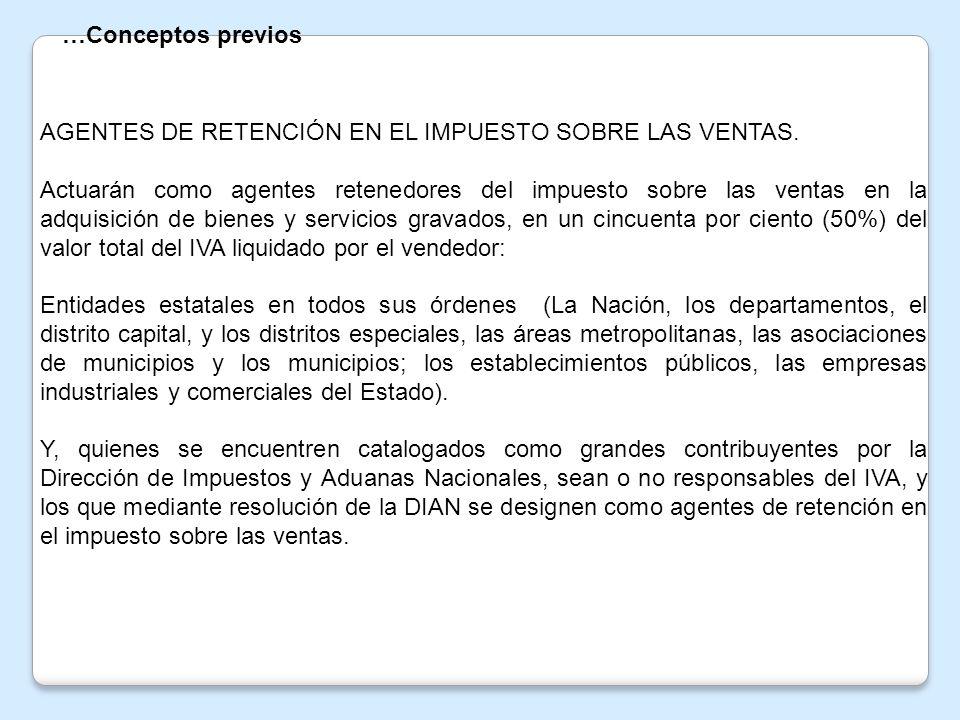 …Conceptos previos AGENTES DE RETENCIÓN EN EL IMPUESTO SOBRE LAS VENTAS.