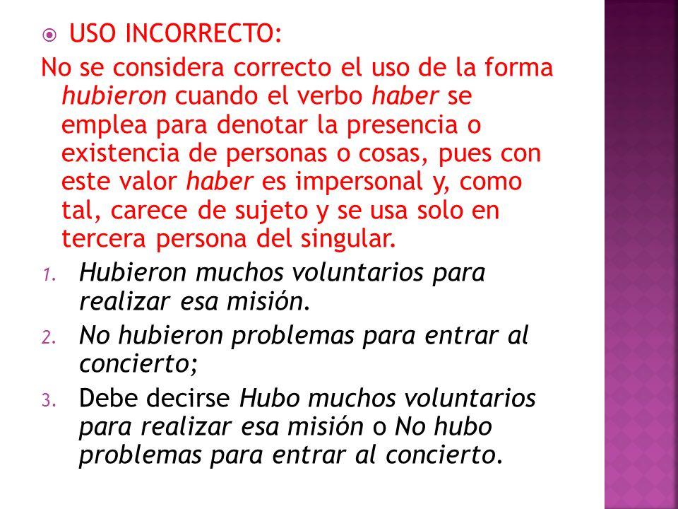 USO INCORRECTO: