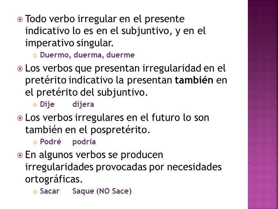 Los verbos irregulares en el futuro lo son también en el pospretérito.