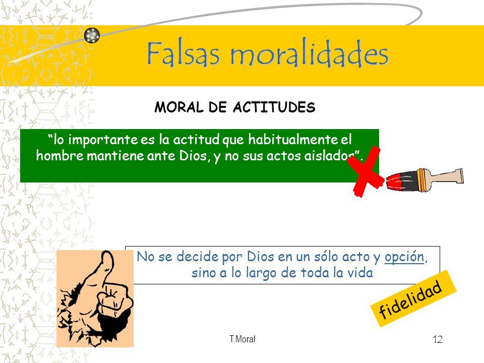 Falsas moralidades fidelidad MORAL DE ACTITUDES