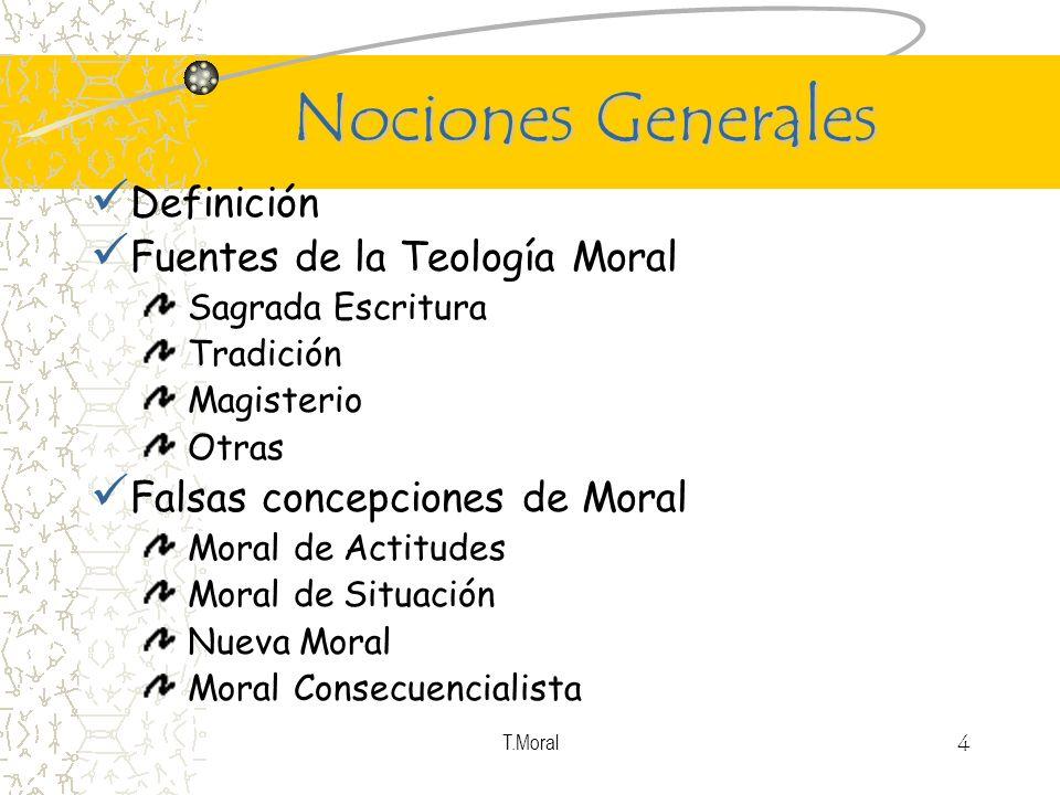 Nociones Generales Definición Fuentes de la Teología Moral