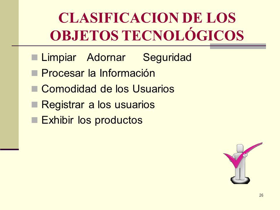 CLASIFICACION DE LOS OBJETOS TECNOLÓGICOS