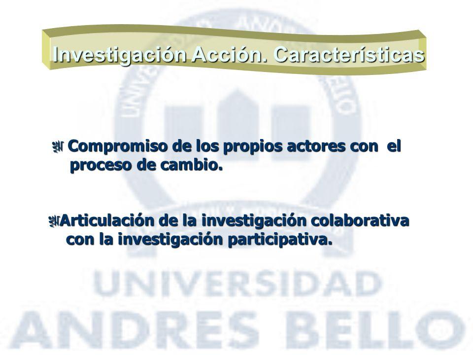 Investigación Acción. Características