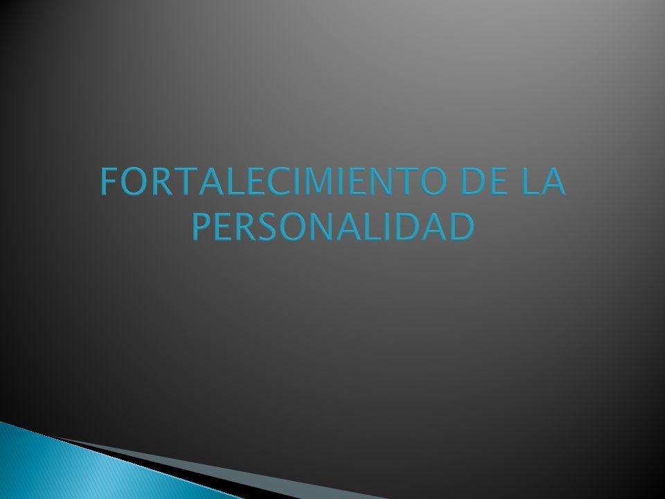 FORTALECIMIENTO DE LA PERSONALIDAD
