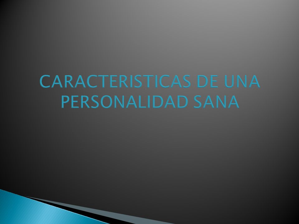 CARACTERISTICAS DE UNA PERSONALIDAD SANA