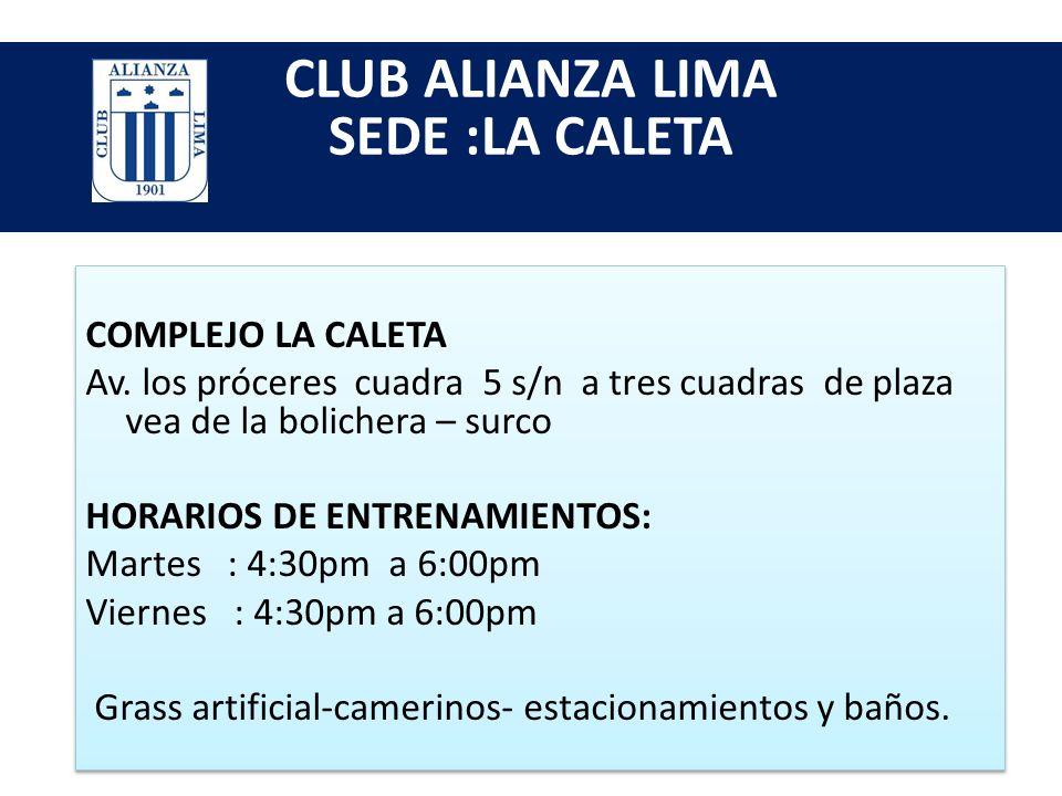 CLUB ALIANZA LIMA SEDE :LA CALETA
