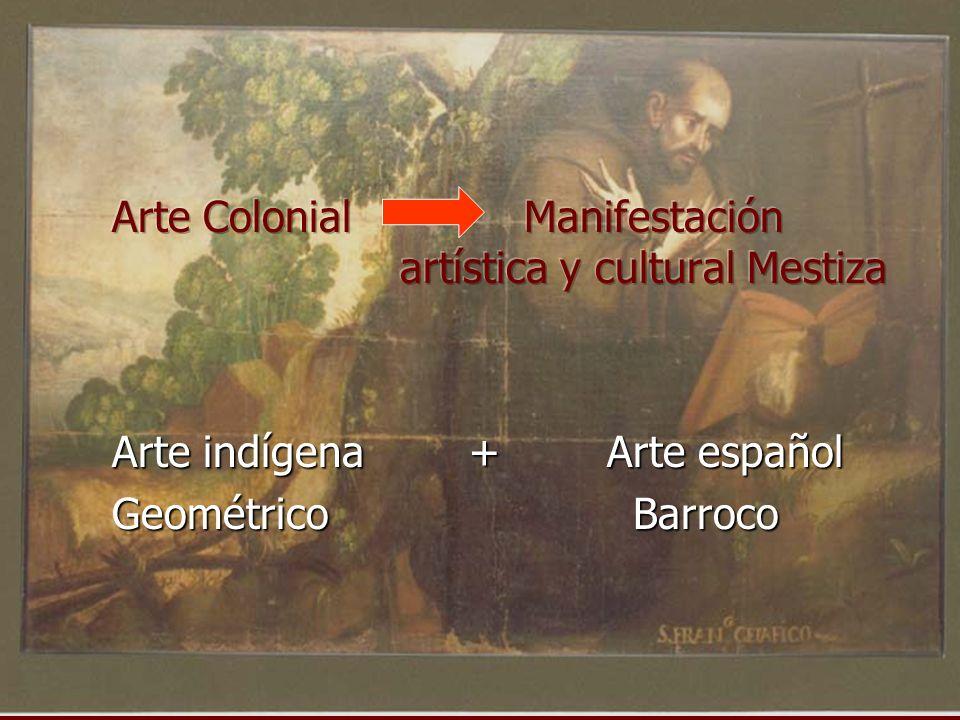 Arte Colonial Manifestación artística y cultural Mestiza