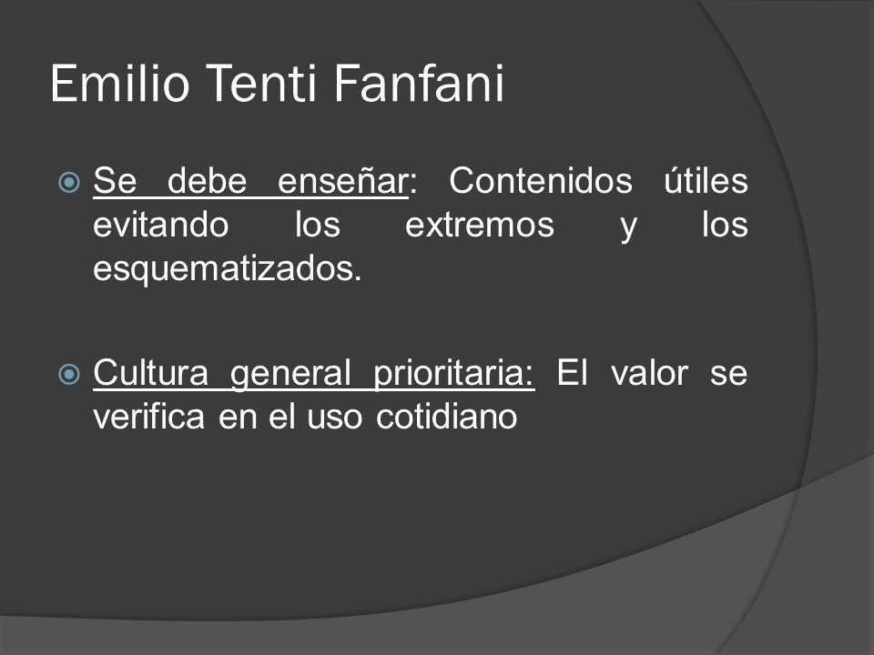 Emilio Tenti Fanfani Se debe enseñar: Contenidos útiles evitando los extremos y los esquematizados.
