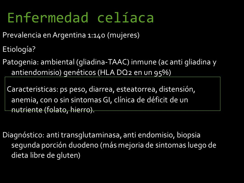 Enfermedad celíaca Prevalencia en Argentina 1:140 (mujeres) Etiología