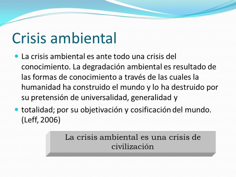 La crisis ambiental es una crisis de civilización