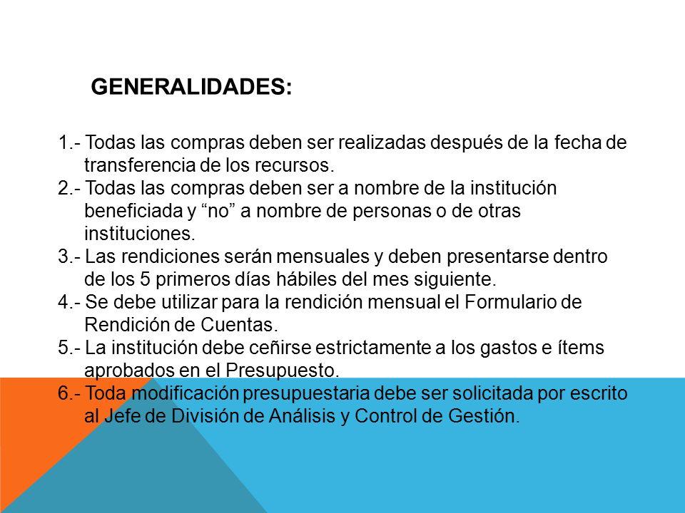 GENERALIDADES: 1.- Todas las compras deben ser realizadas después de la fecha de. transferencia de los recursos.