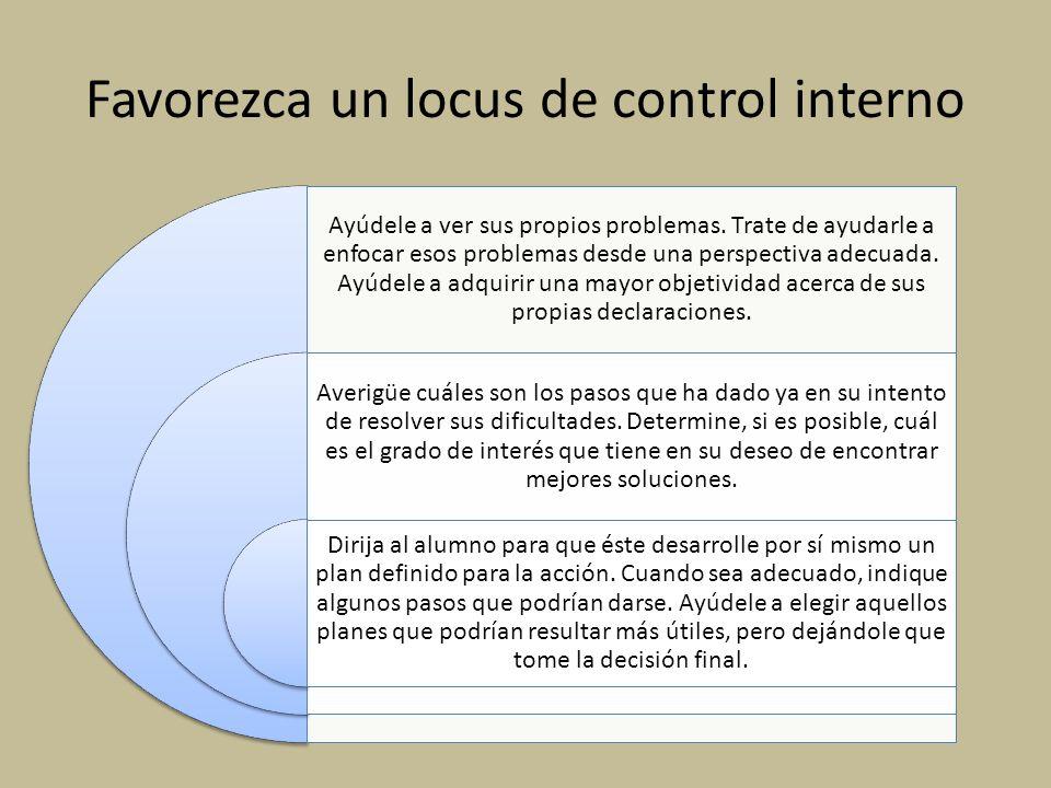 Favorezca un locus de control interno