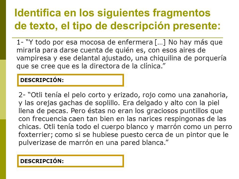 Identifica en los siguientes fragmentos de texto, el tipo de descripción presente: