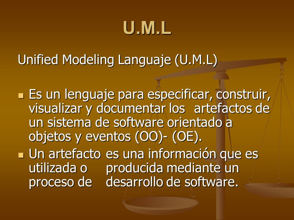 U.M.L Unified Modeling Languaje (U.M.L)