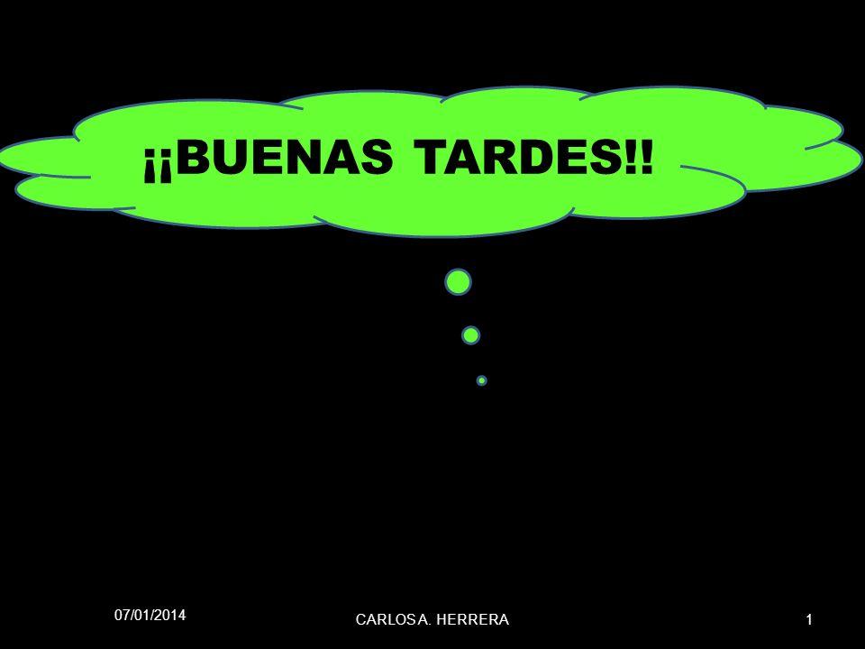 ¡¡BUENAS TARDES!! 24/03/2017 CARLOS A. HERRERA