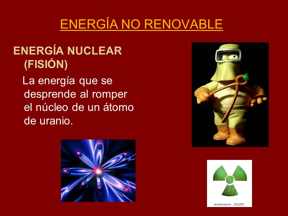 ENERGÍA NO RENOVABLE ENERGÍA NUCLEAR (FISIÓN)
