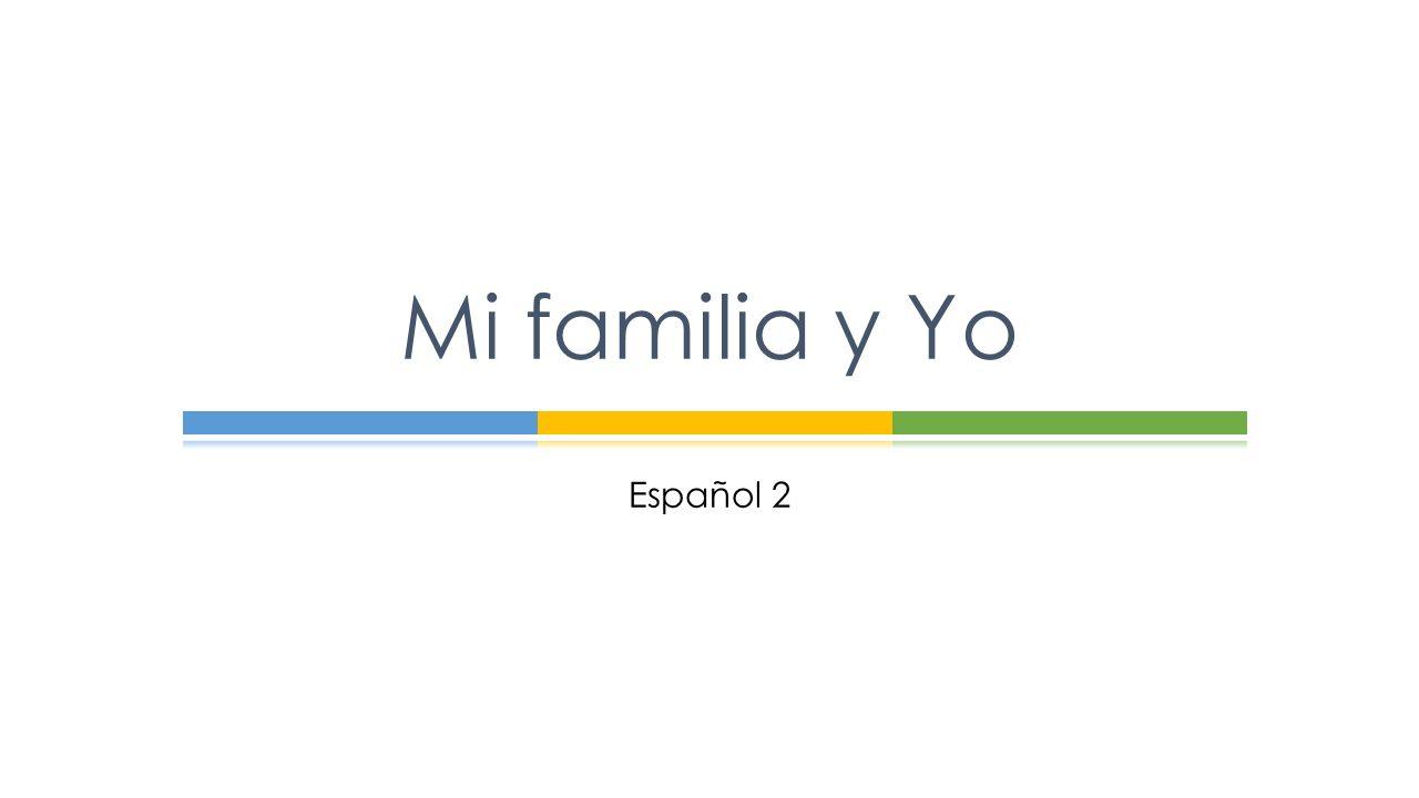 Mi familia y Yo Español 2