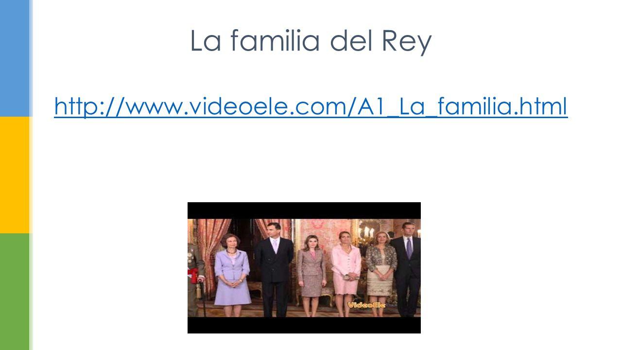 La familia del Rey http://www.videoele.com/A1_La_familia.html
