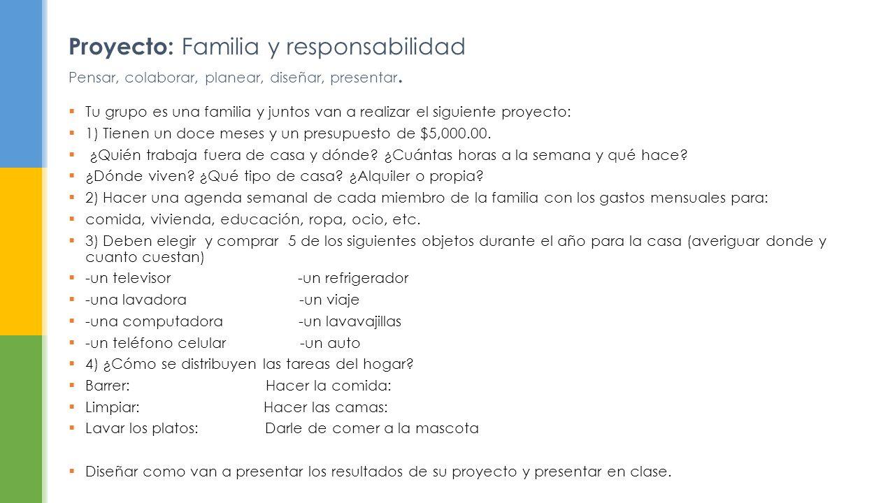 Proyecto: Familia y responsabilidad Pensar, colaborar, planear, diseñar, presentar.