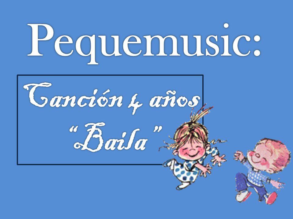 Pequemusic: Canción 4 años Baila