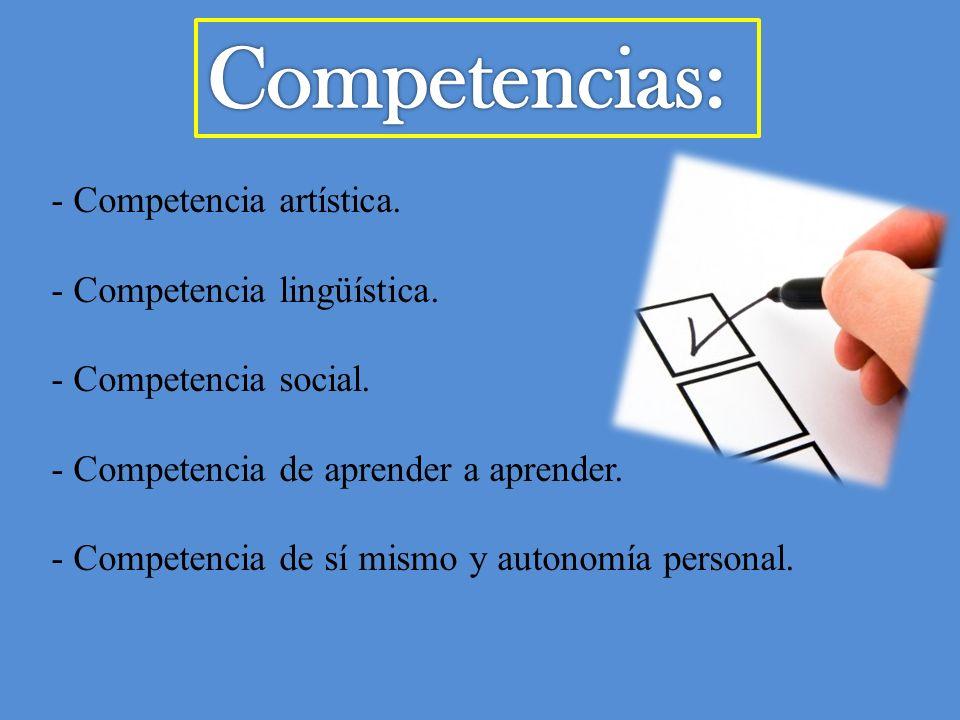 Competencias: Competencia artística. Competencia lingüística.