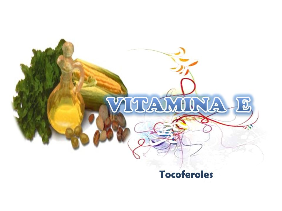 VITAMINA E Tocoferoles