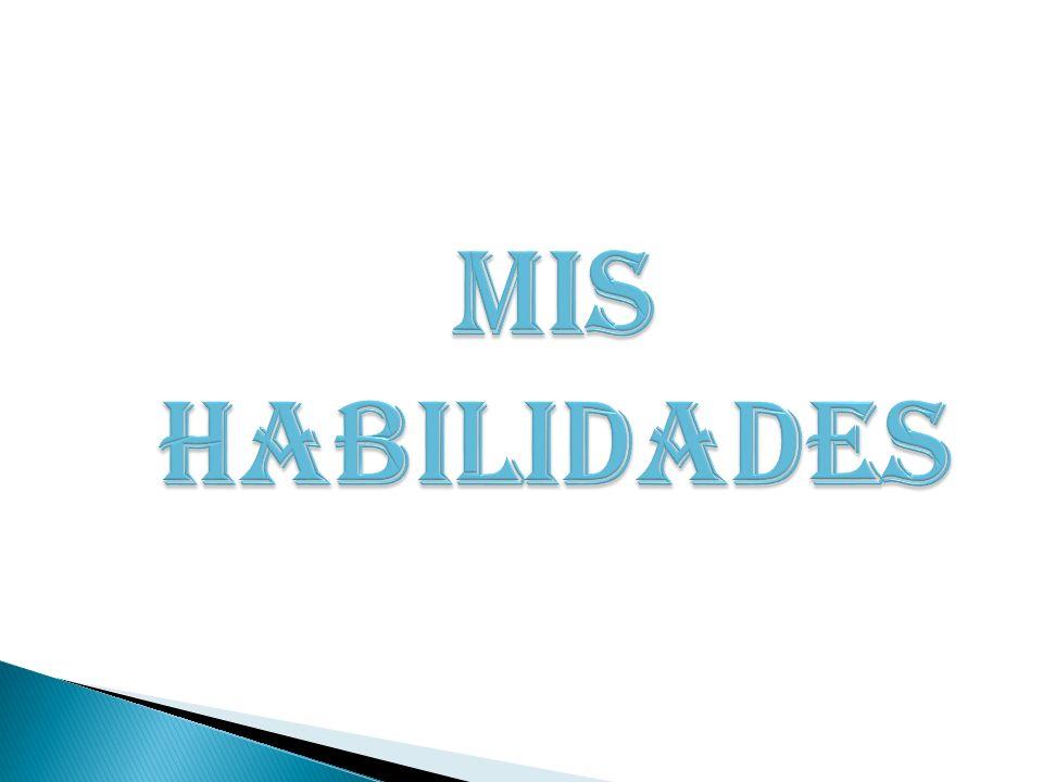 MIS HABILIDADES